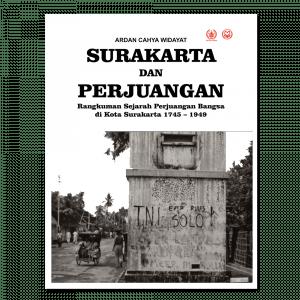 Surakarta-dan-Perjuangan-Rangkuman-Sejarah-Perjuangan-Bangsa-di-kota-Surakarta-1745-1949-F.png